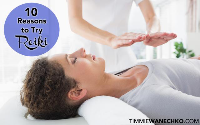 10 Reasons to Try Reiki - Edmonton Reiki