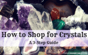 How to Shop for Crystals - Edmonton Reiki