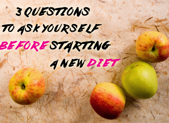 3 Questions to Ask Yourself Before Starting a New Diet - Timmie Wanechko