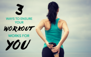 3 Ways to Ensure Your Workout WORKS for YOU! by Timmie Wanechko - Edmonton Reiki