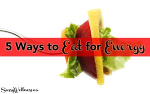 5 Ways to Eat for Energy - Timmie Wanechko