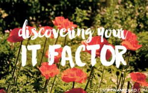 Discovering Your It Factor