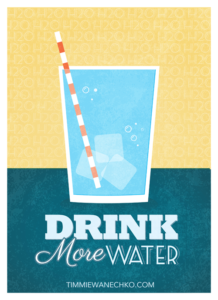 Drink More Water Download by Timmie Wanechko