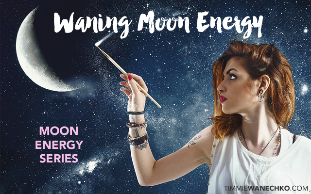 Waning Moon Energy by Timmie Wanechko Edmonton Reiki and Crystal Healing