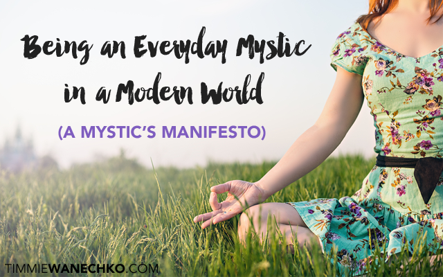 Being an Everyday Mystic in a Modern World by Timmie Wanechko