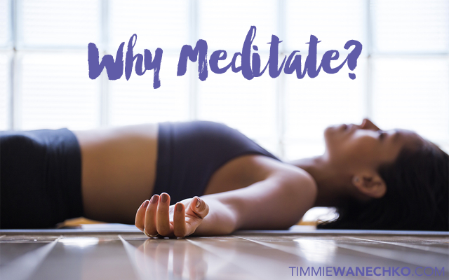 Why Meditate? by Timmie Wanechko - Edmonton Reiki Training and Crystal Healing Certification